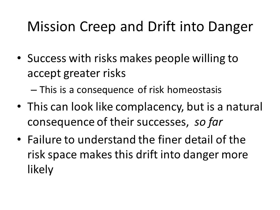 Mission Creep and Drift into Danger