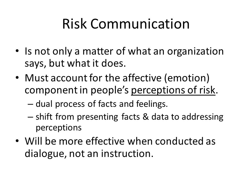 Risk Communication Is not only a matter of what an organization says, but what it does.