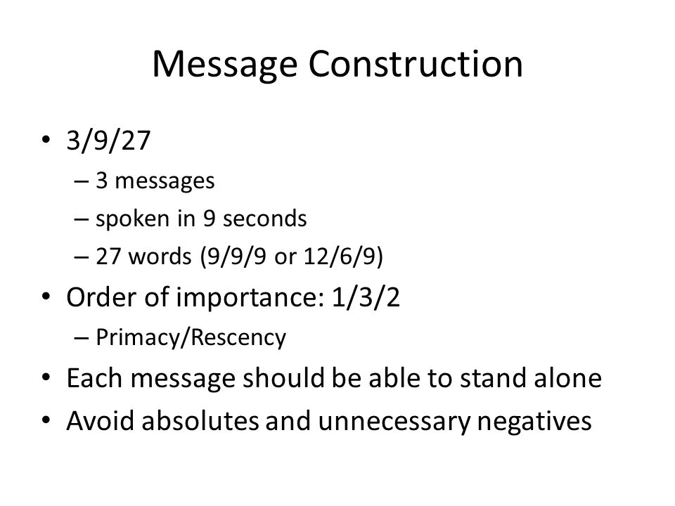 Message Construction 3/9/27 Order of importance: 1/3/2