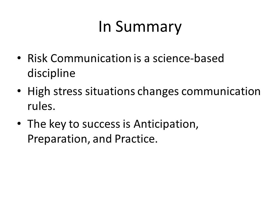 In Summary Risk Communication is a science-based discipline