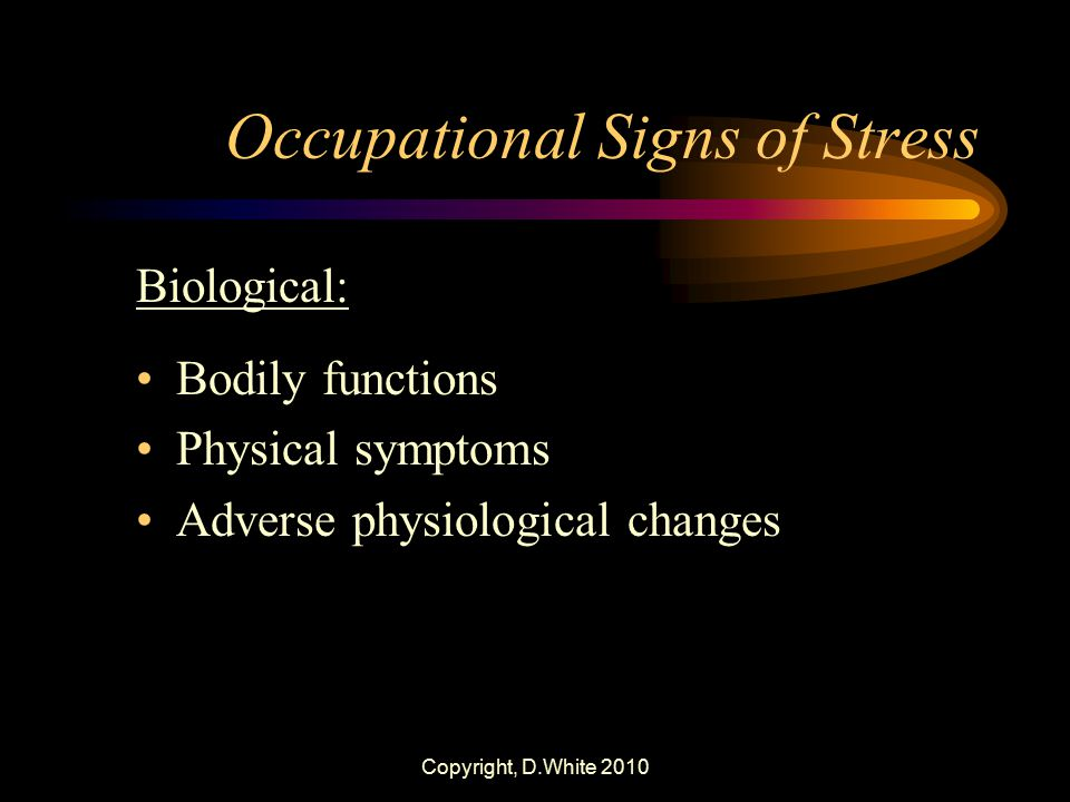 Occupational Signs of Stress