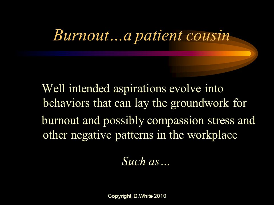 Burnout…a patient cousin