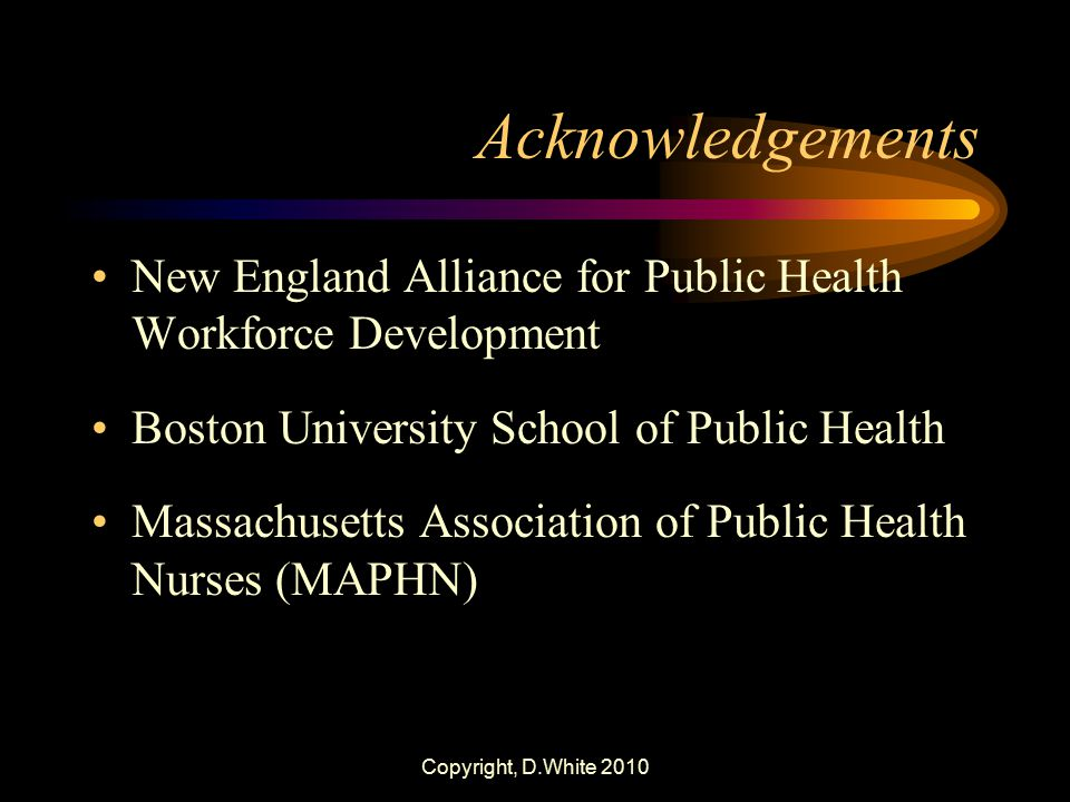 Acknowledgements New England Alliance for Public Health Workforce Development. Boston University School of Public Health.