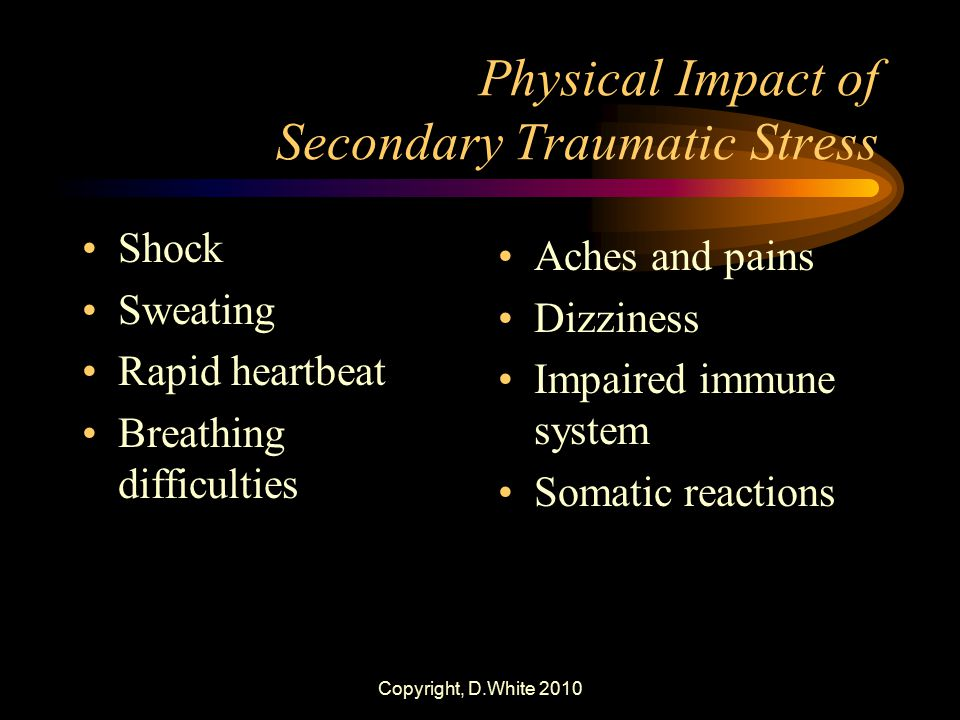 Physical Impact of Secondary Traumatic Stress