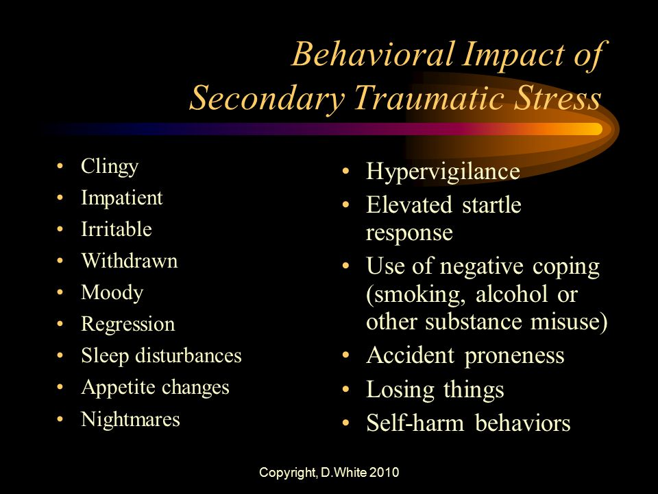 Behavioral Impact of Secondary Traumatic Stress