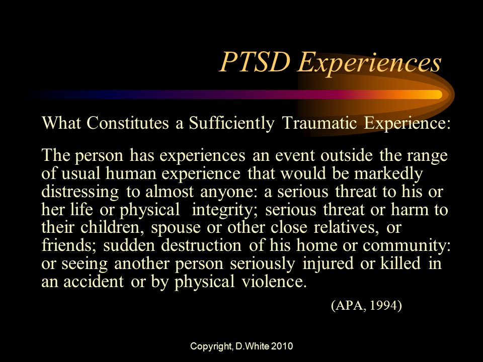 PTSD Experiences What Constitutes a Sufficiently Traumatic Experience: