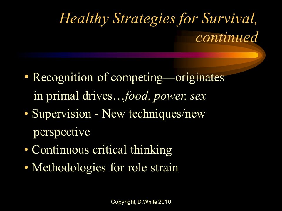 Healthy Strategies for Survival, continued