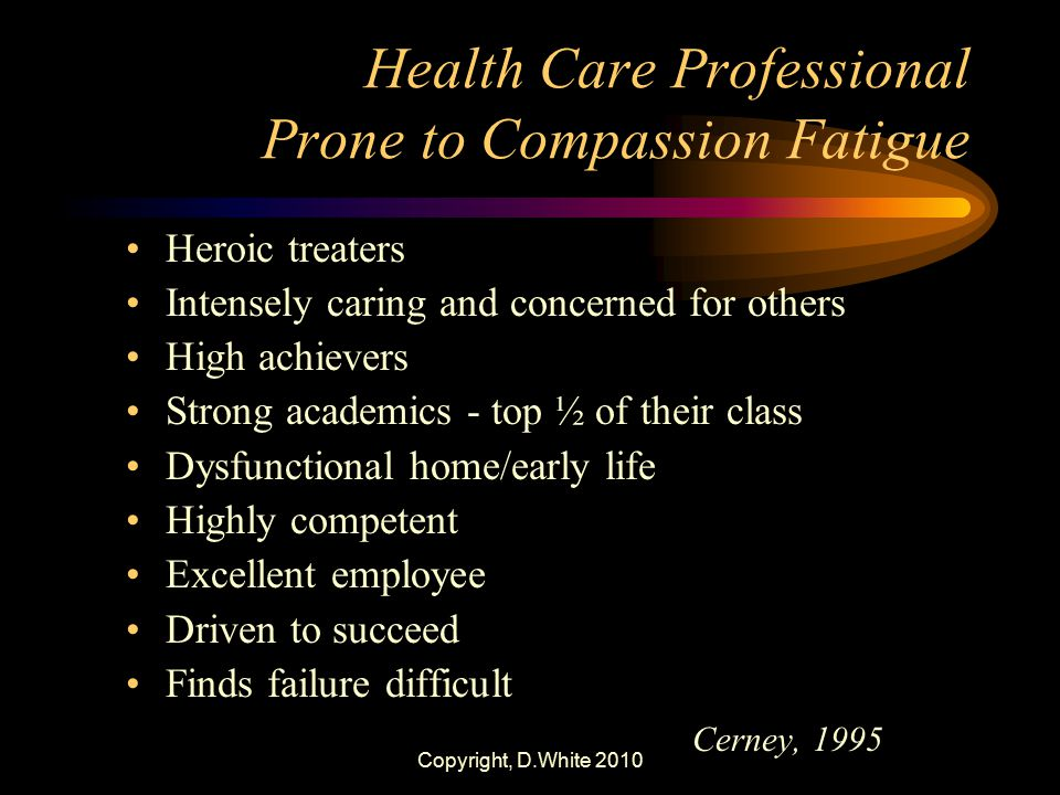 Health Care Professional Prone to Compassion Fatigue