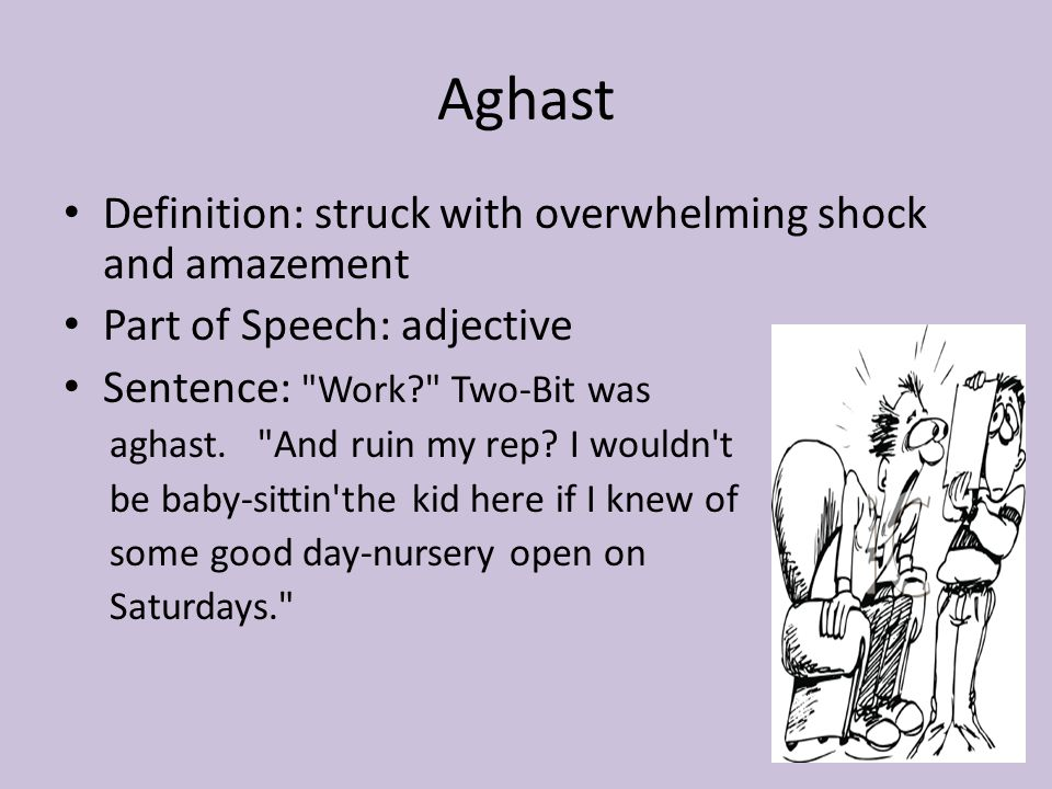 Aghast Definition: struck with overwhelming shock and amazement