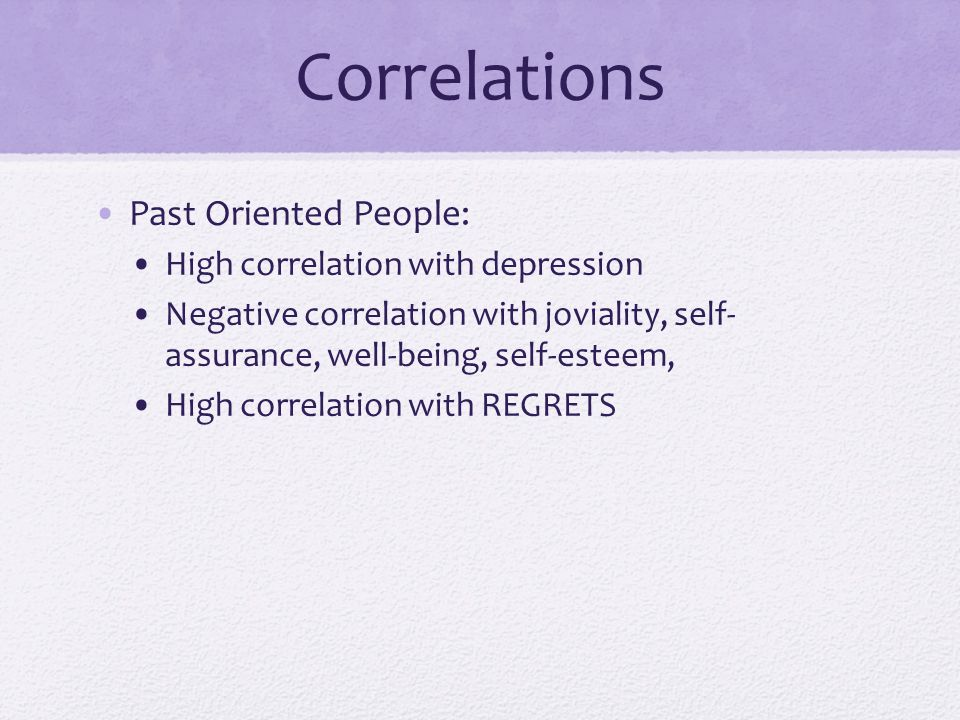 Correlations Past Oriented People: High correlation with depression