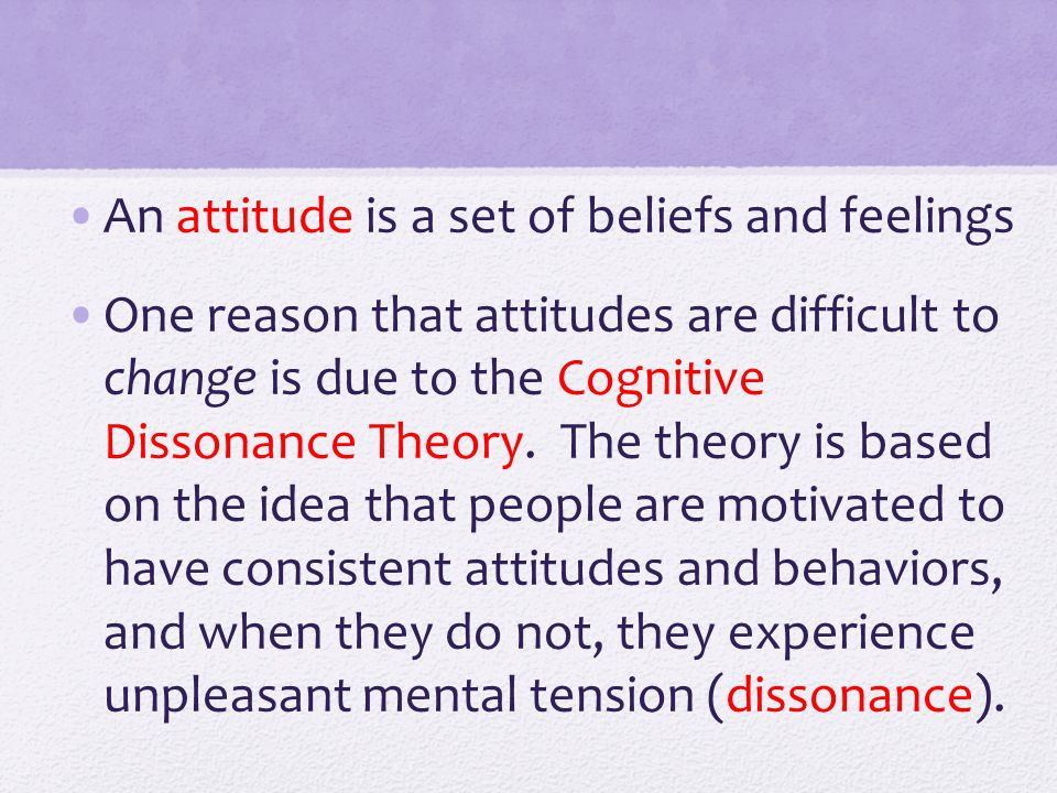 An attitude is a set of beliefs and feelings