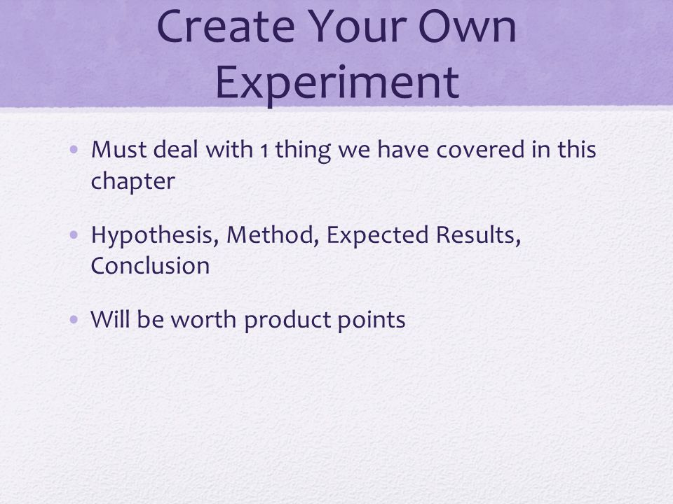 Create Your Own Experiment