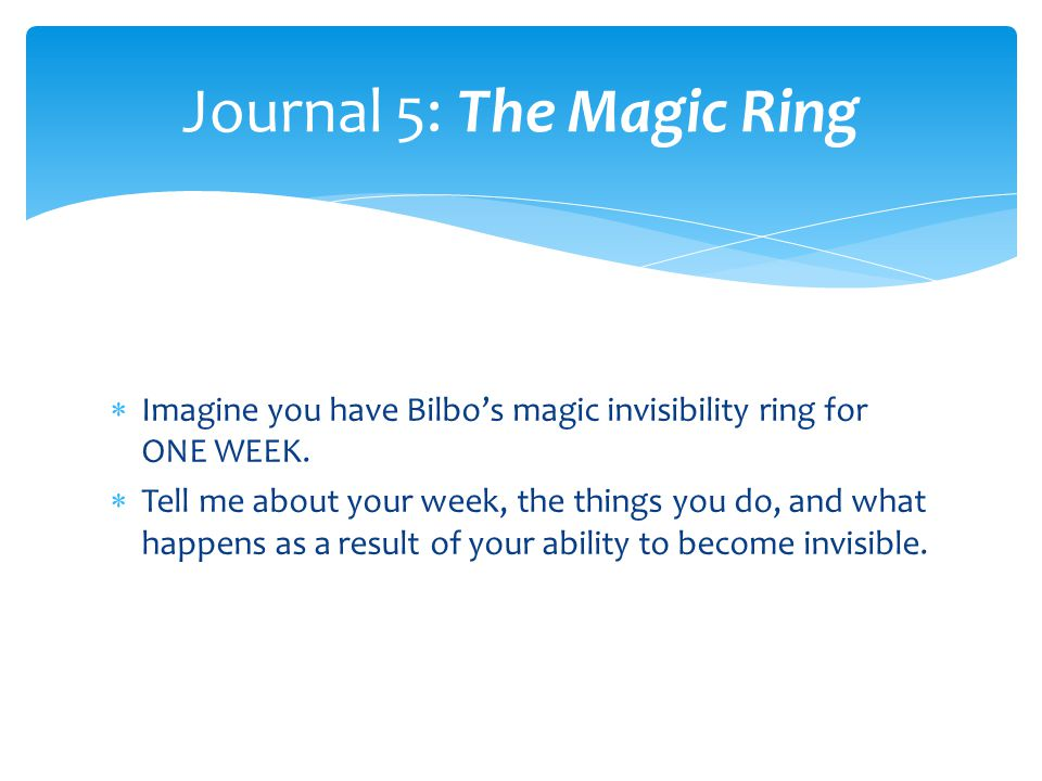 Journal 5: The Magic Ring