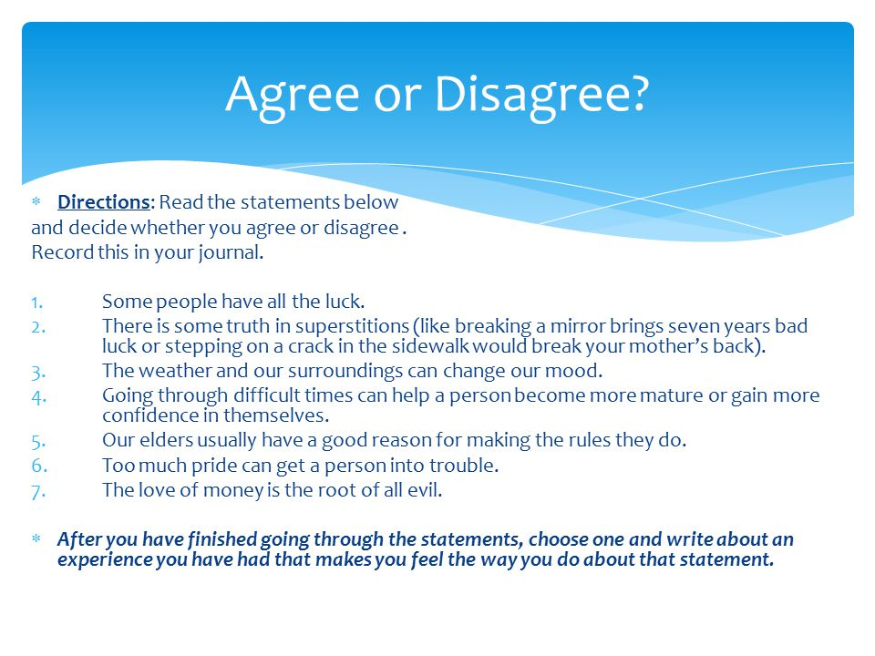 Agree or Disagree Directions: Read the statements below