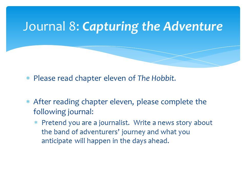 Journal 8: Capturing the Adventure