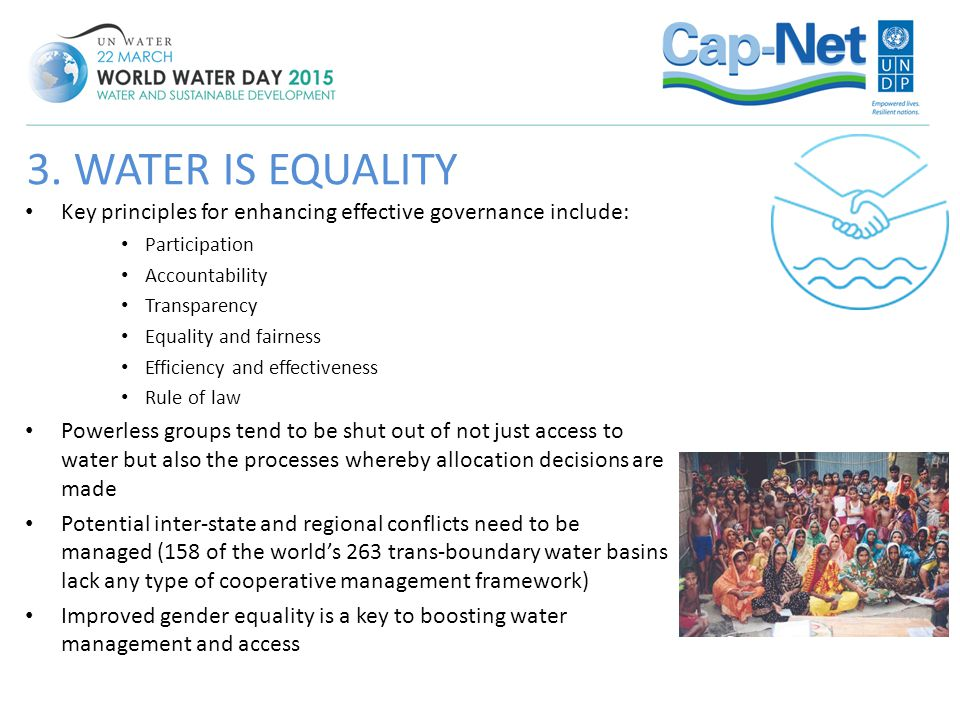 3. WATER IS EQUALITY Key principles for enhancing effective governance include: Participation. Accountability.