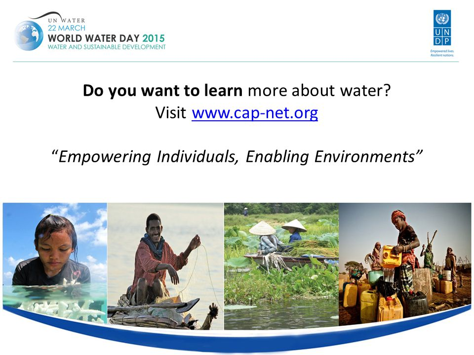 Do you want to learn more about water. Visit www. cap-net