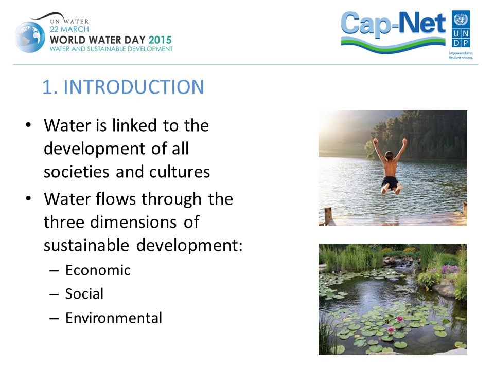 1. INTRODUCTION Water is linked to the development of all societies and cultures.