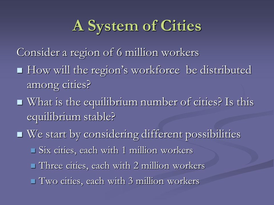 A System of Cities Consider a region of 6 million workers