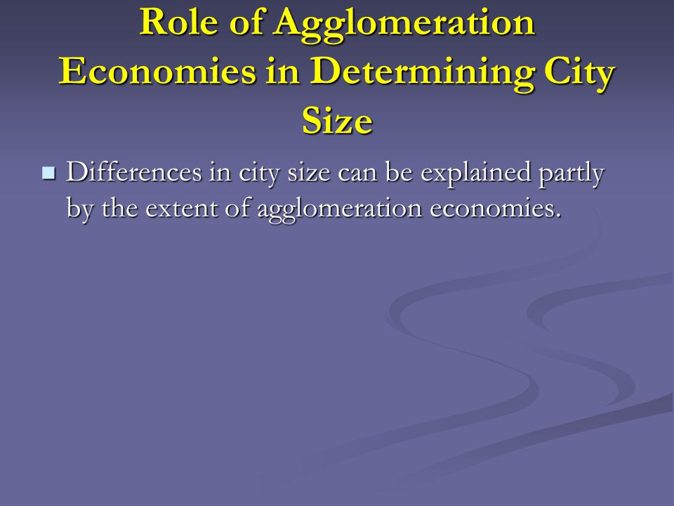 Role of Agglomeration Economies in Determining City Size
