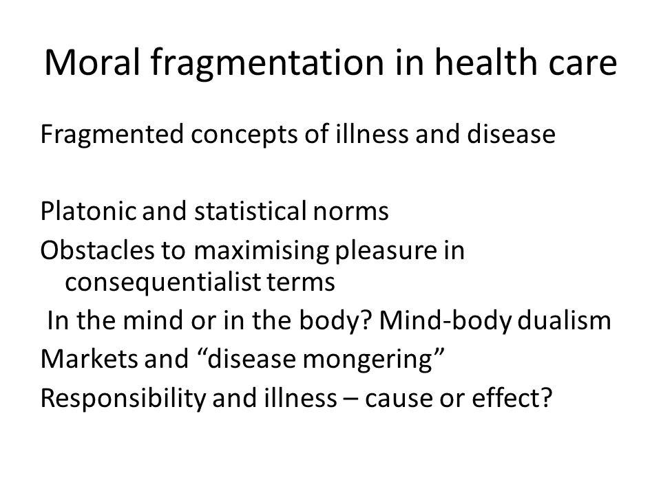 Moral fragmentation in health care