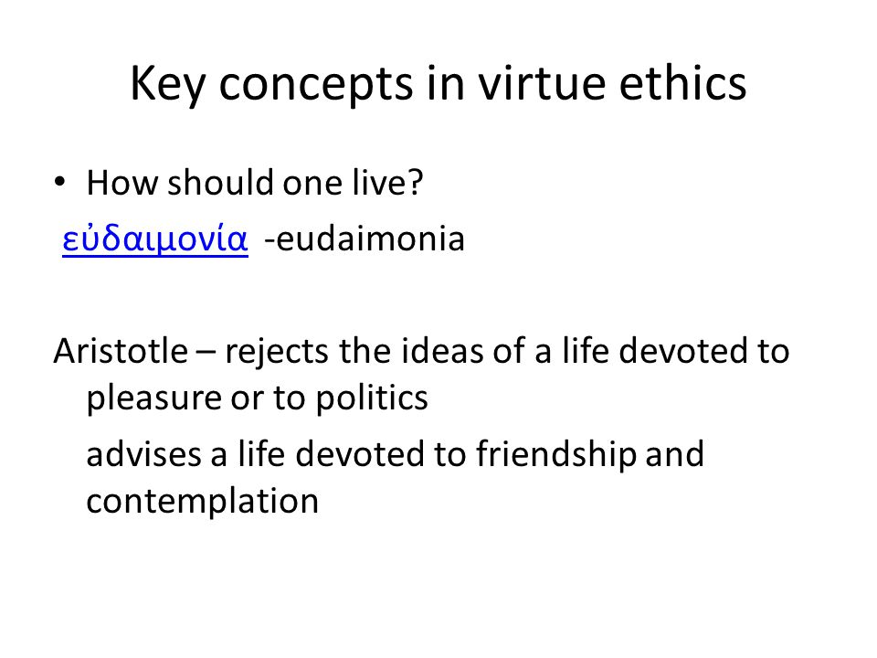Key concepts in virtue ethics