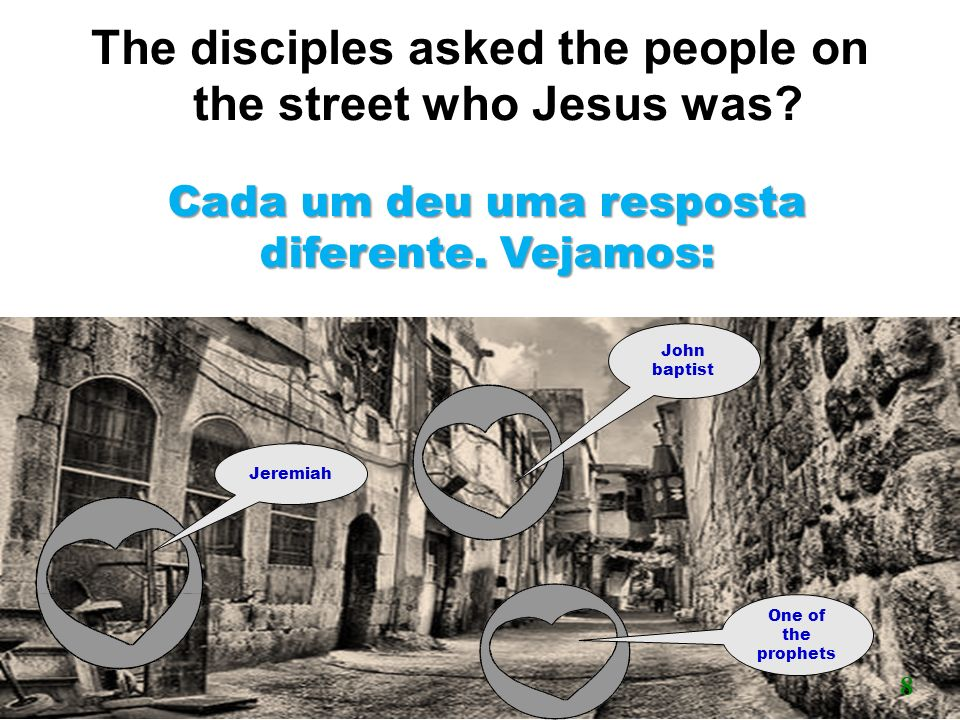 The disciples asked the people on the street who Jesus was