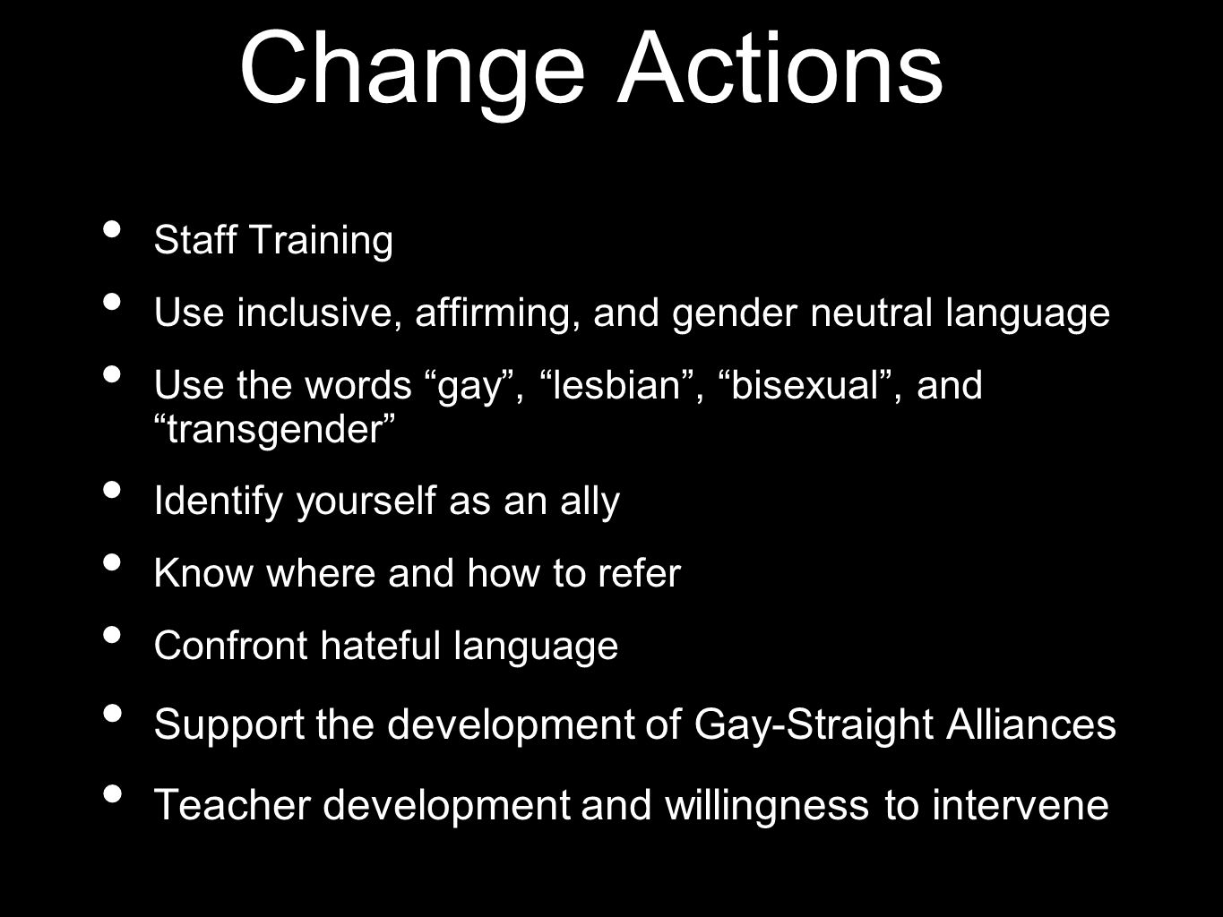 Change Actions Support the development of Gay-Straight Alliances