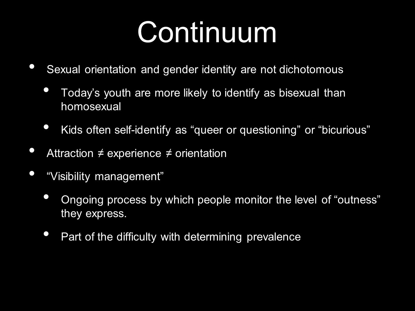 Continuum Sexual orientation and gender identity are not dichotomous