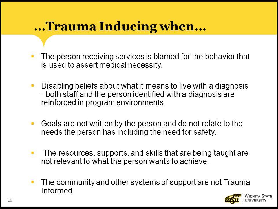 …Trauma Inducing when…