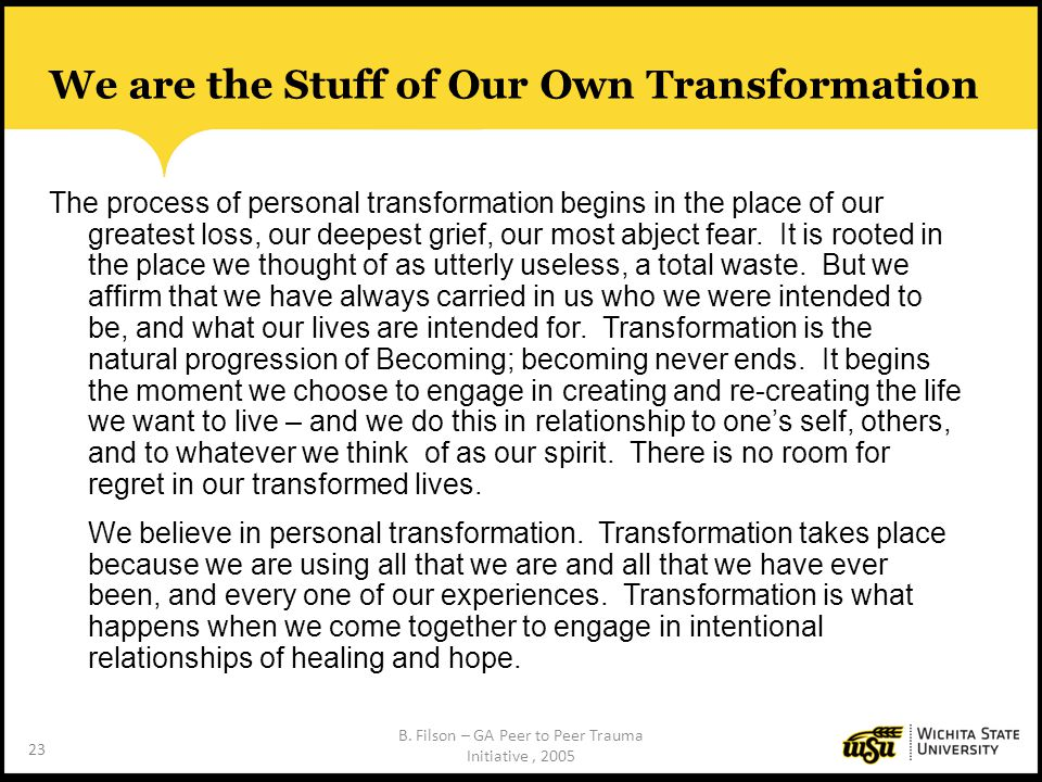 We are the Stuff of Our Own Transformation