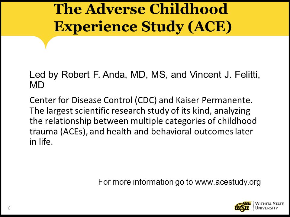 The Adverse Childhood Experience Study (ACE)