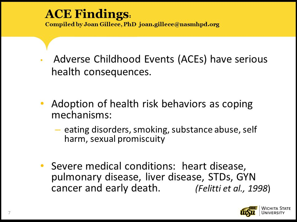 ACE Findings: Compiled by Joan Gillece, PhD joan.gillece@nasmhpd.org