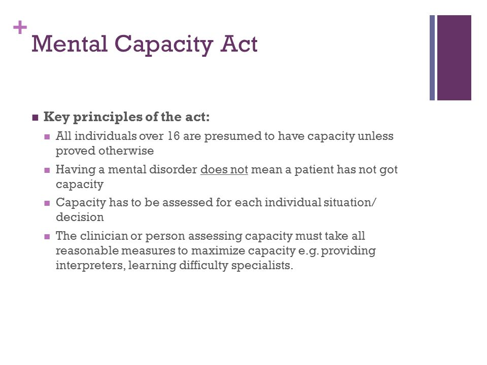 Mental Capacity Act Key principles of the act: