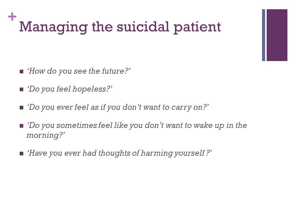 Managing the suicidal patient