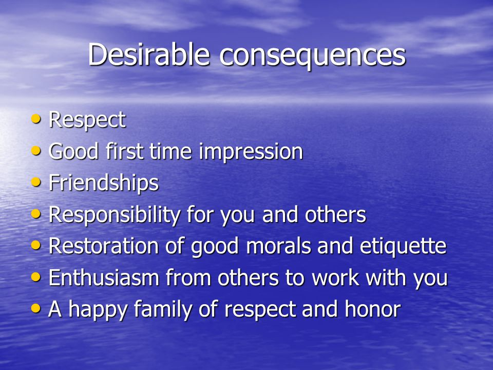 Desirable consequences