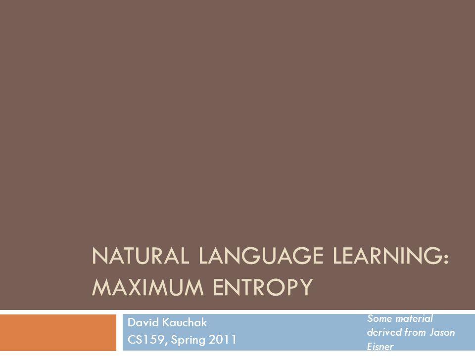 Natural Language Learning: MaxImum entropy