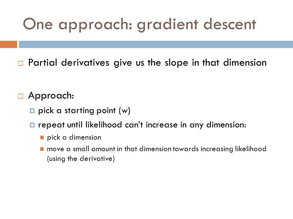 One approach: gradient descent