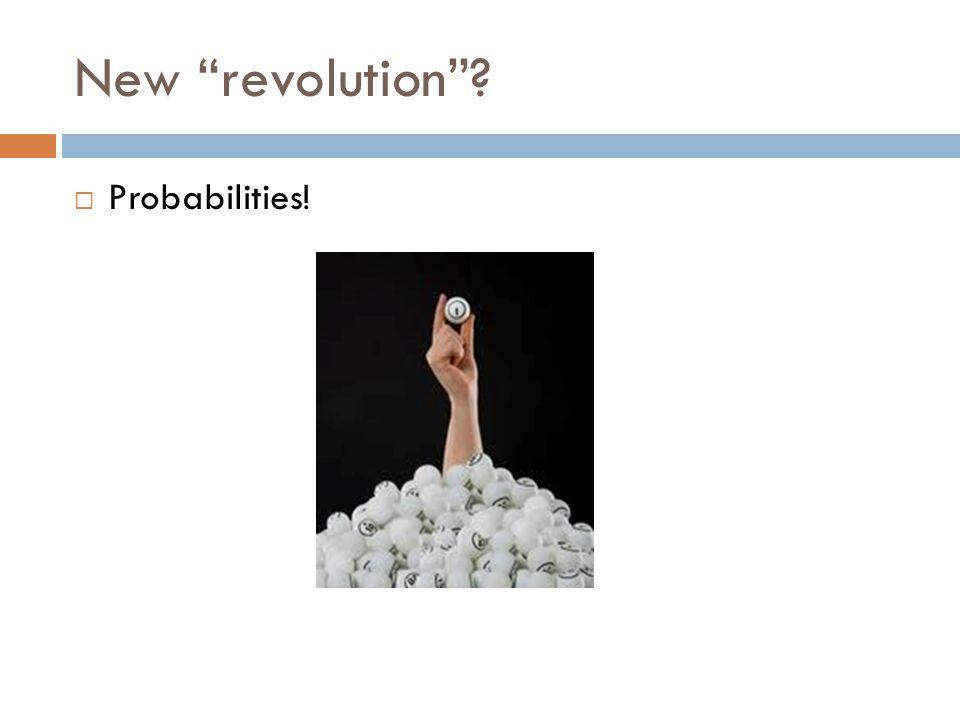New revolution Probabilities!