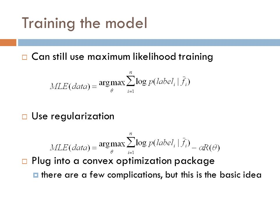 Training the model Can still use maximum likelihood training