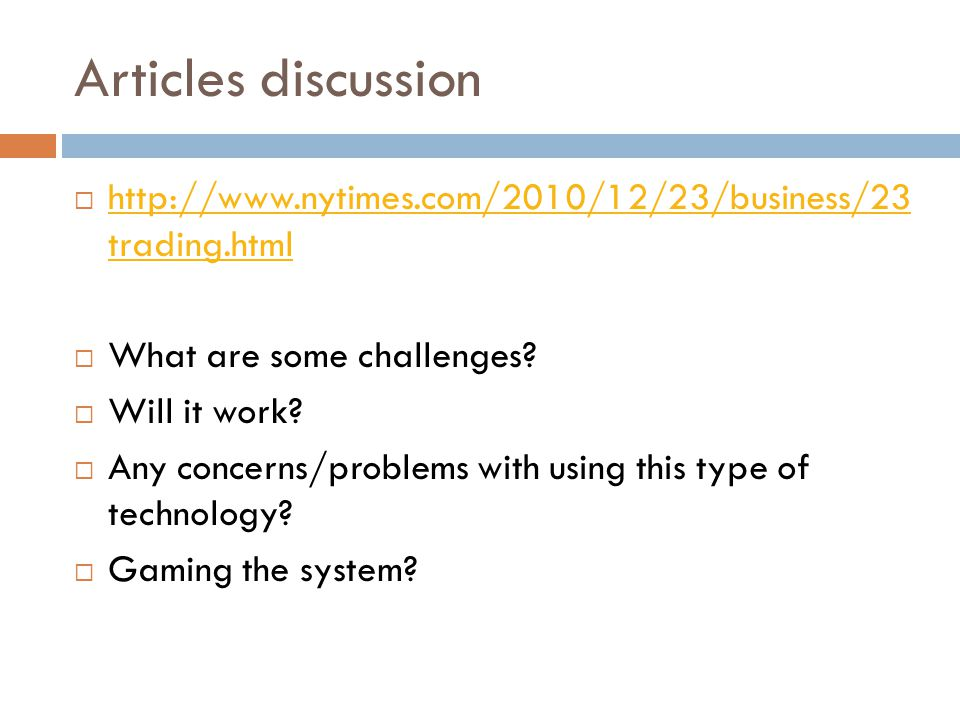 Articles discussion http://www.nytimes.com/2010/12/23/business/23 trading.html. What are some challenges