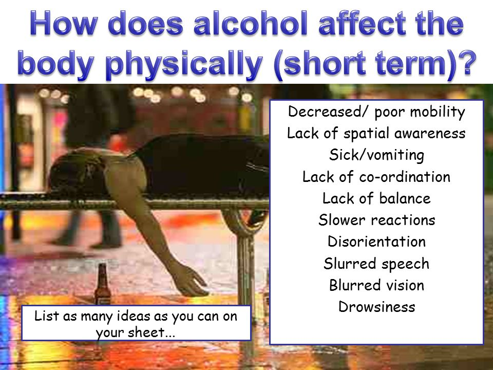 How does alcohol affect the body physically (short term)