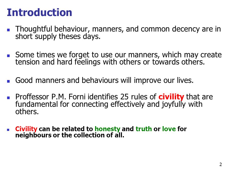 Introduction Thoughtful behaviour, manners, and common decency are in short supply theses days.