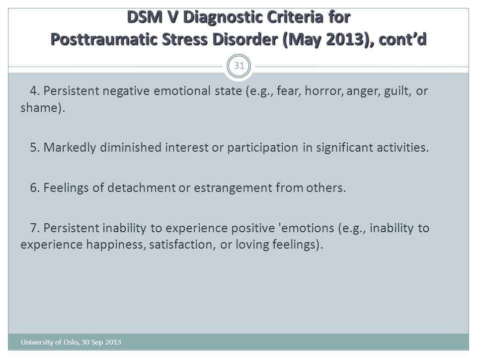 DSM V Diagnostic Criteria for Posttraumatic Stress Disorder (May 2013), cont'd