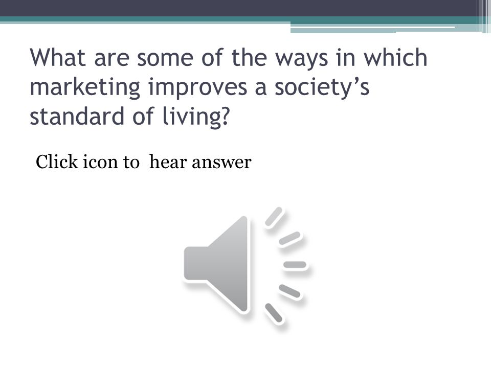 What are some of the ways in which marketing improves a society's standard of living