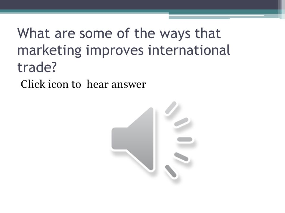 What are some of the ways that marketing improves international trade