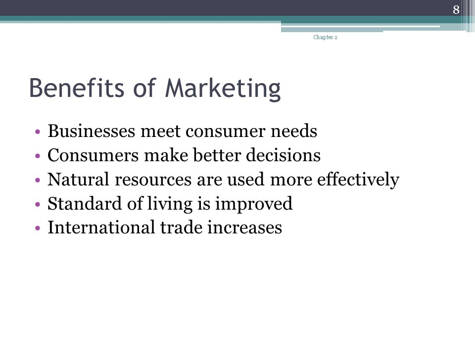 Benefits of Marketing Businesses meet consumer needs