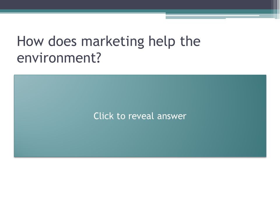 How does marketing help the environment