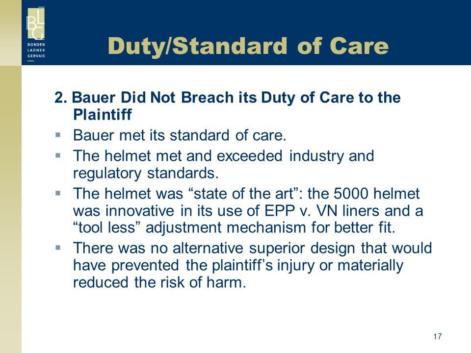 Duty/Standard of Care 2. Bauer Did Not Breach its Duty of Care to the Plaintiff. Bauer met its standard of care.