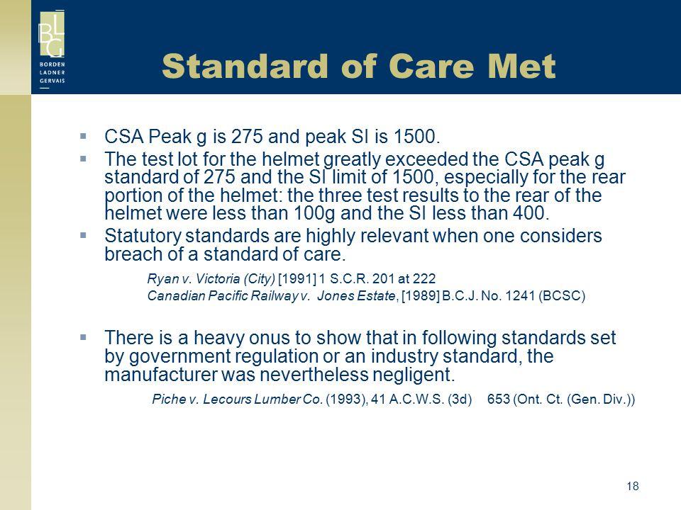Standard of Care Met CSA Peak g is 275 and peak SI is 1500.